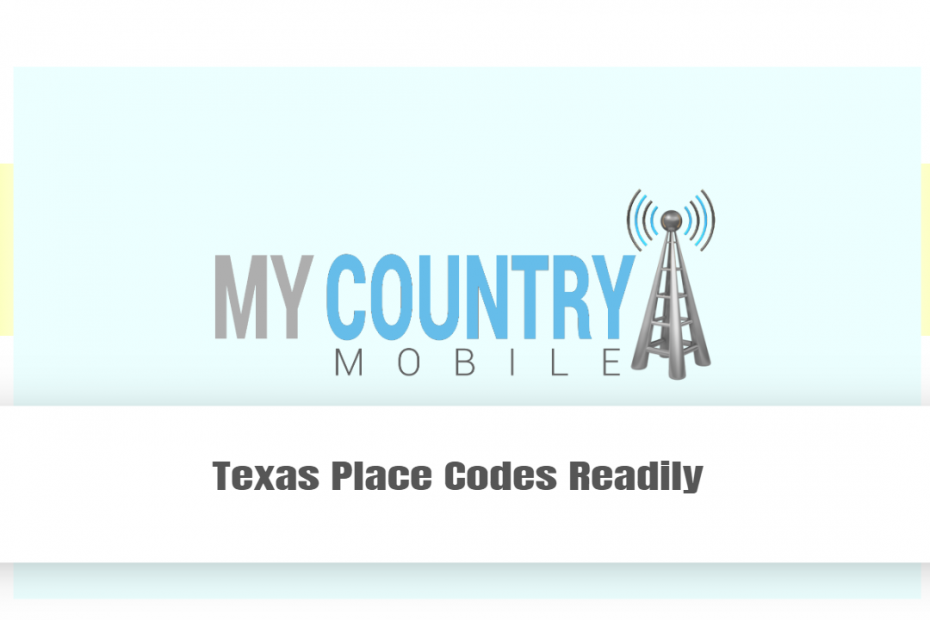 Texas Place Codes Readily - My country Mobile