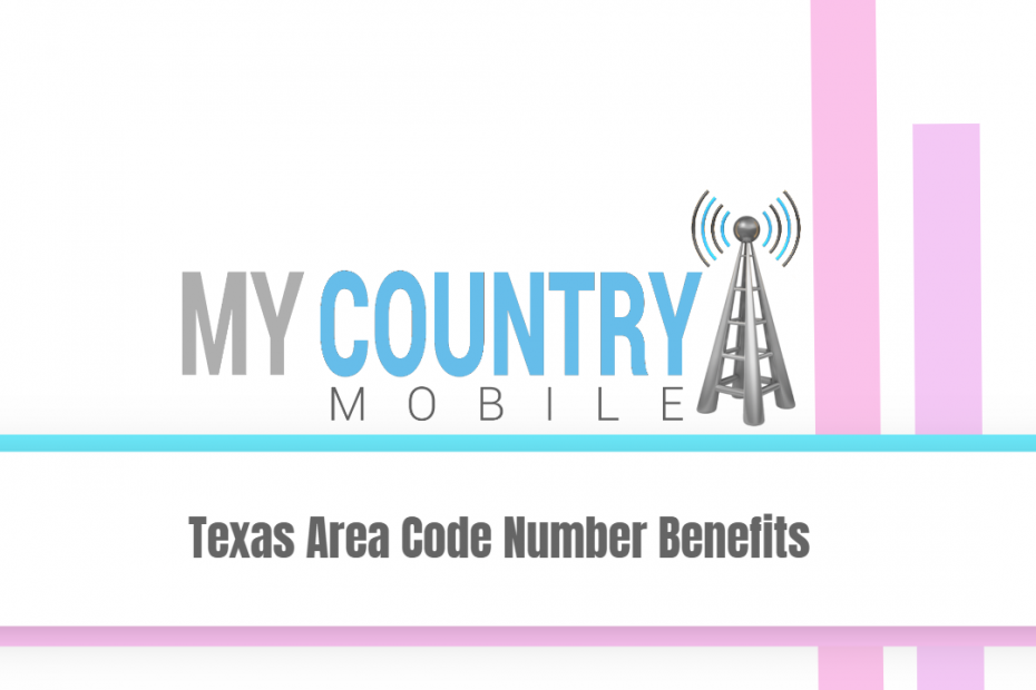 Texas Area Code Number Benefits - My country Mobile