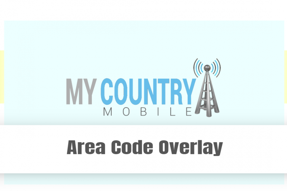 Area Code Overlay - My country Mobile