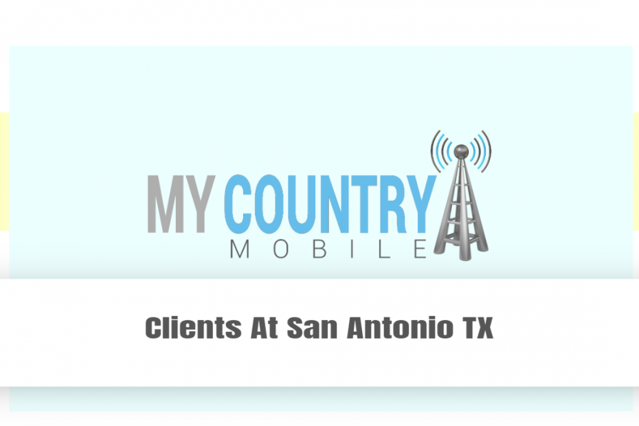 Clients At San Antonio TX - My country Mobile
