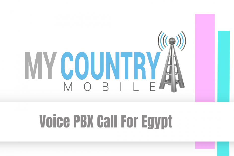 Voice PBX Call For Egypt - My country Mobile