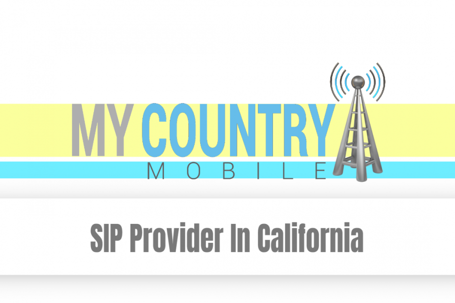SIP Provider In California - My country Mobile