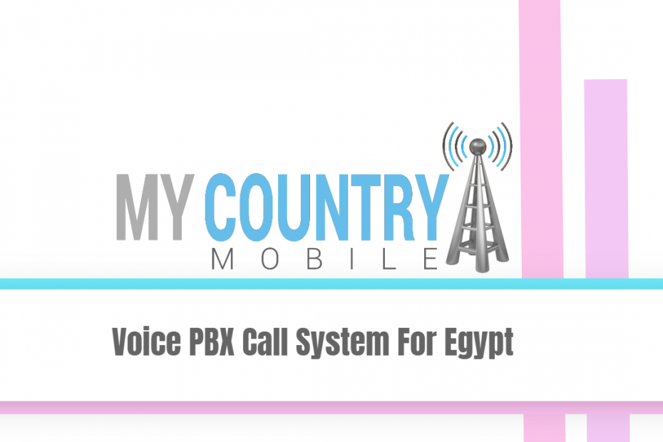 Voice PBX Call System For Egypt - My country Mobile
