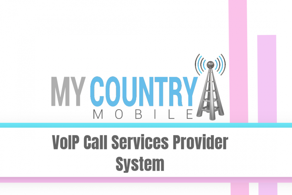 VoIP Call Services Provider System - My country Mobile