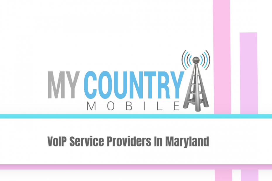 VoIP Service Providers In Maryland - My country Mobile