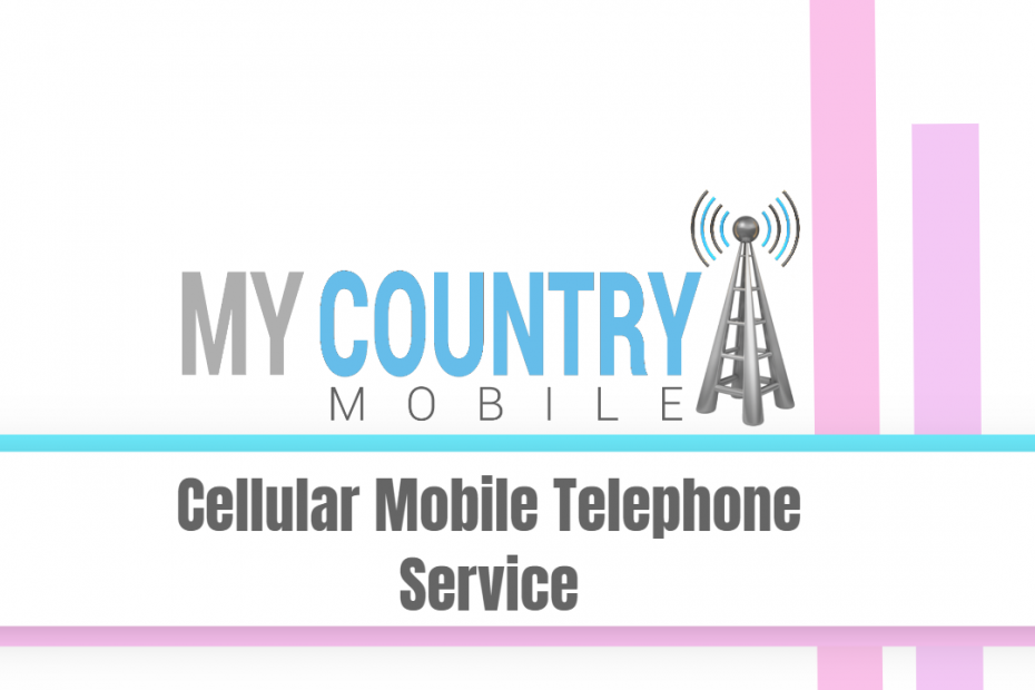 Cellular Mobile Telephone Service - My country Mobile