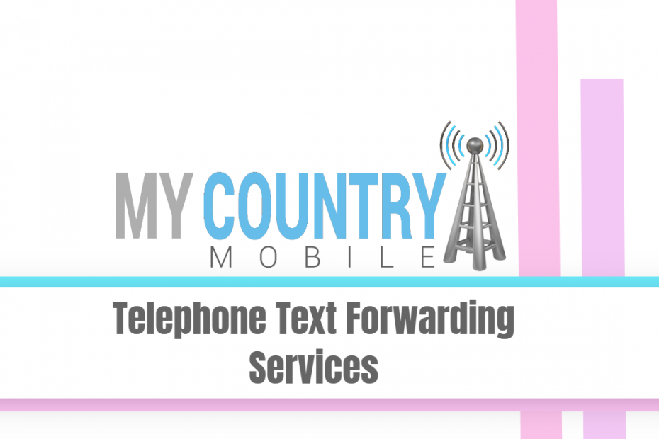 Telephone Text Forwarding Services - My country Mobile