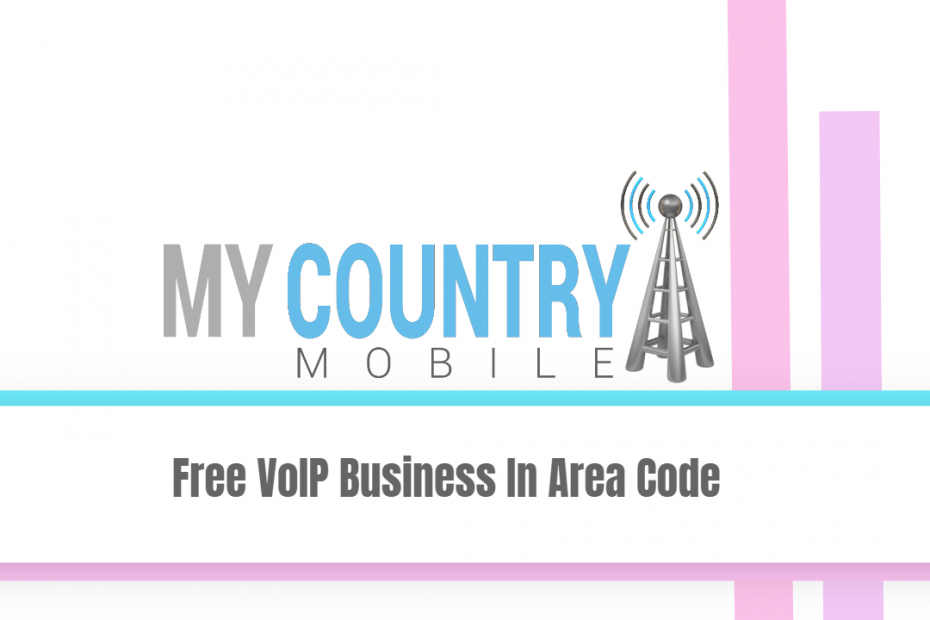 Free VoIP Business In Area Code - My country Mobile