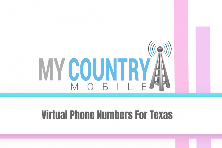 Virtual Phone Numbers For Texas - My country Mobile