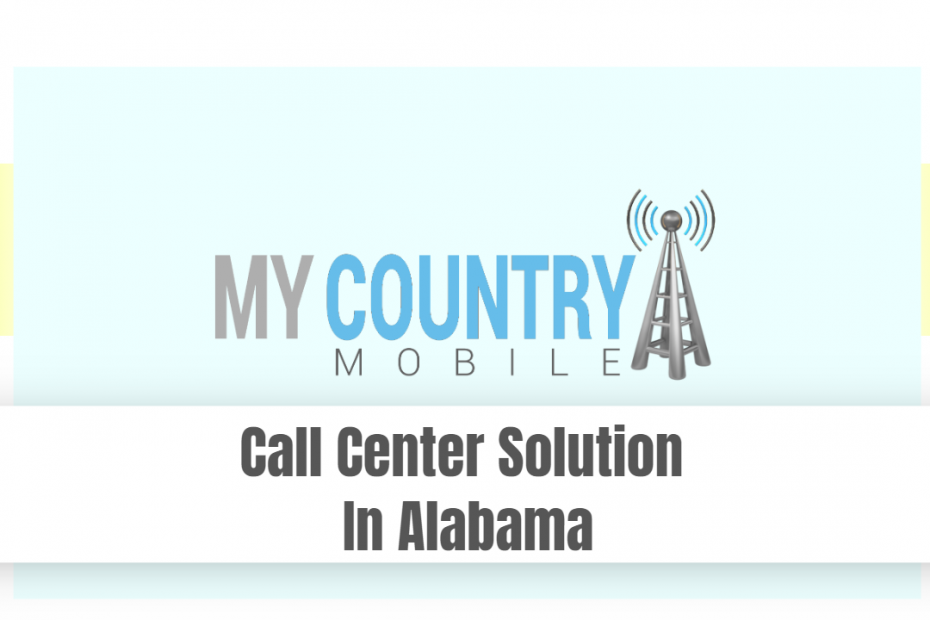 Call Center Solution In Alabama - My country Mobile