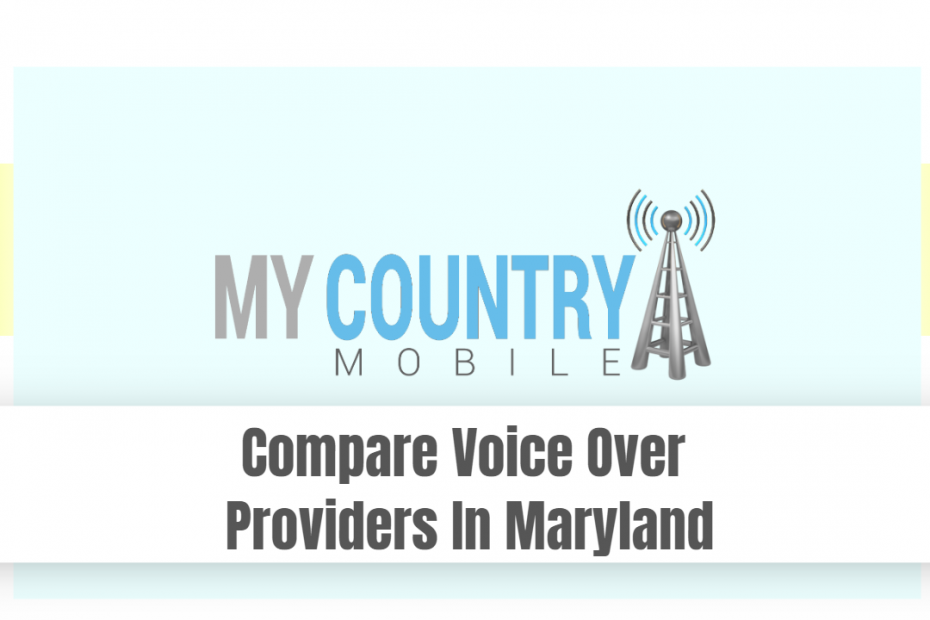Compare Voice Over Providers In Maryland - My country Mobile