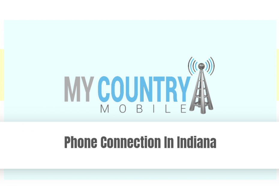 Phone Connection In Indiana - My country Mobile