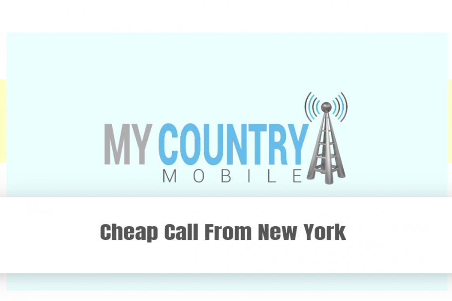 Cheap Call From New York - My country Mobile