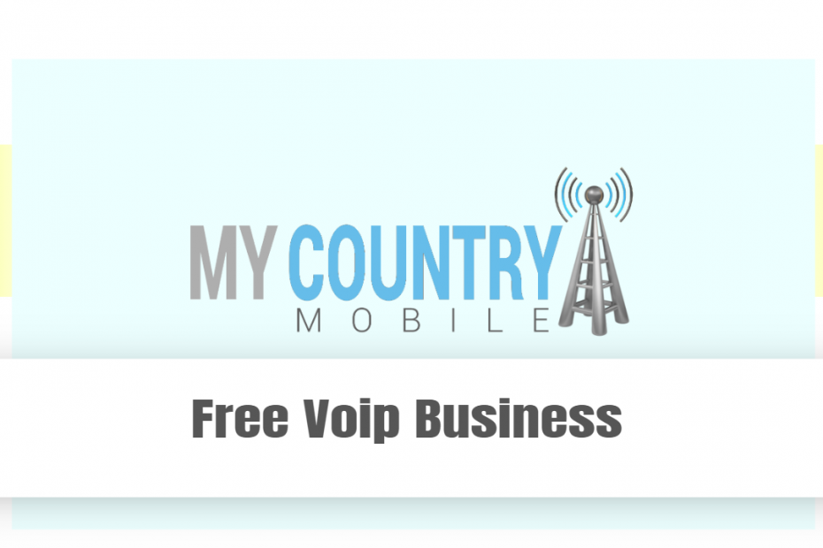 Free Voip Business - My country Mobile