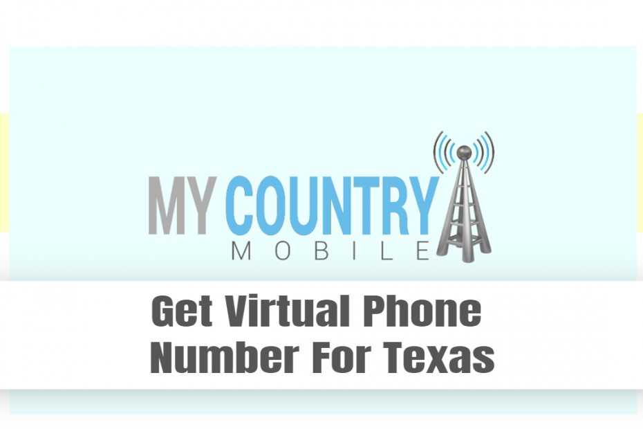 Get Virtual Phone Number For Texas - My country Mobile