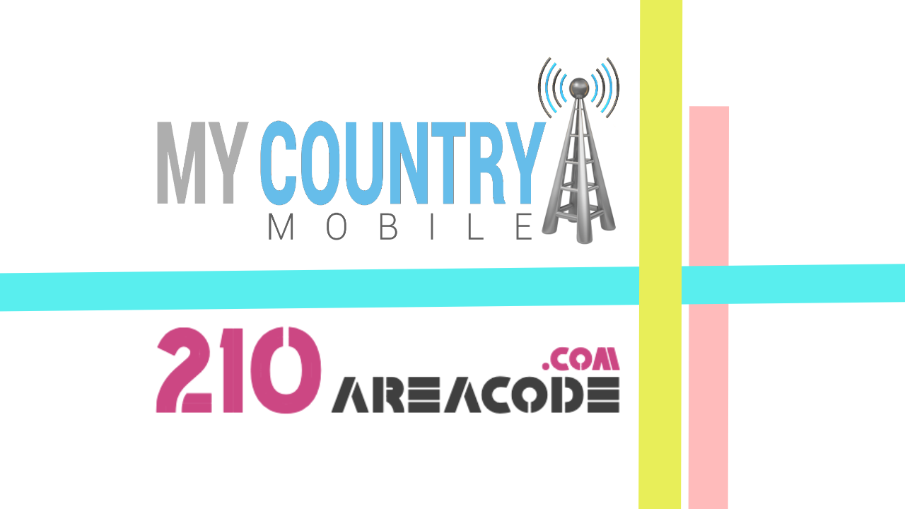 210 Area Code - My Country Mobile